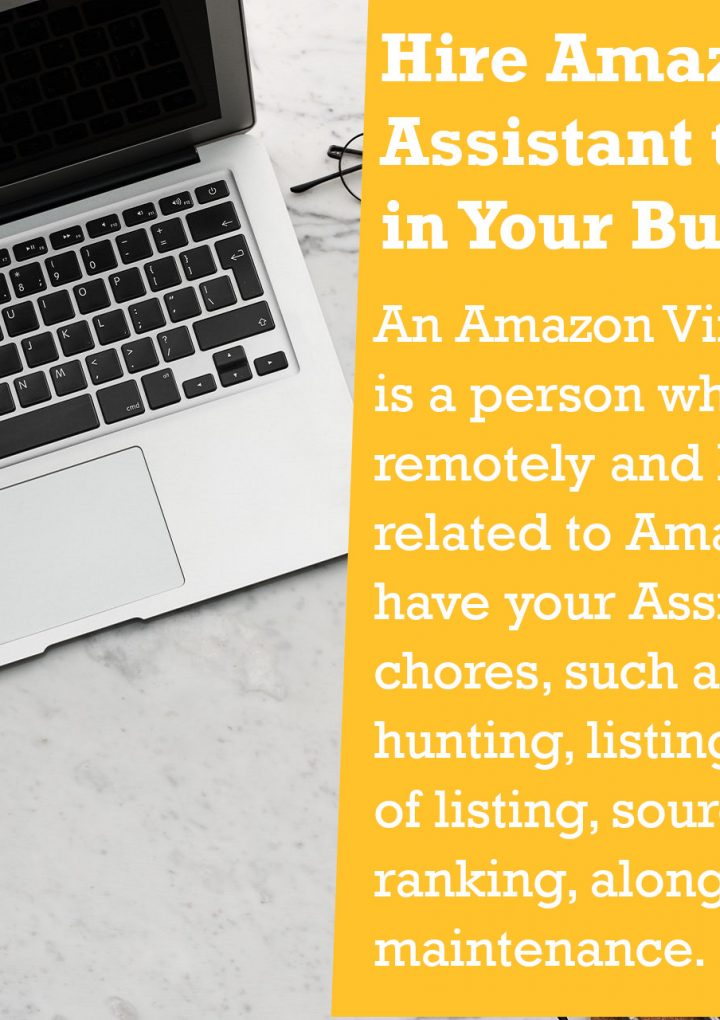 Hire Amazon Virtual Assistant to Get Help in Your Business